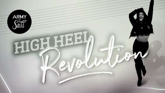 Army of Sass Presents High Heel Revolution
