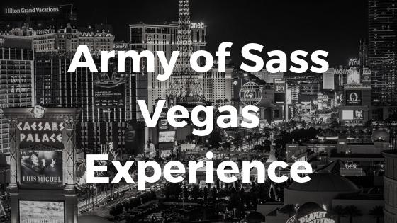 Army of Sass Vegas Experience