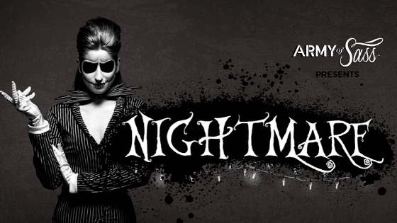 Army of Sass Presents Nightmare