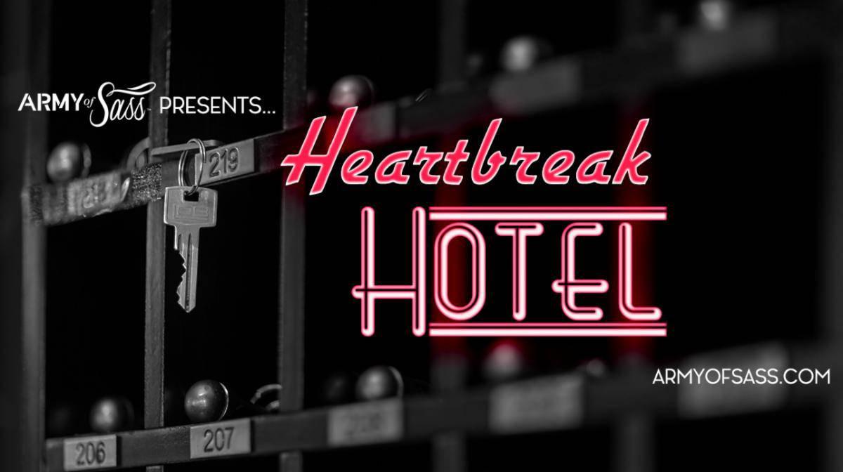 Army of Sass Presents Heartbreak Hotel