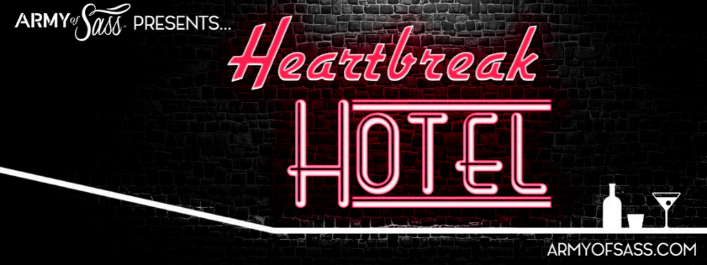 Army of Sass Presents Heartbreak Hotel