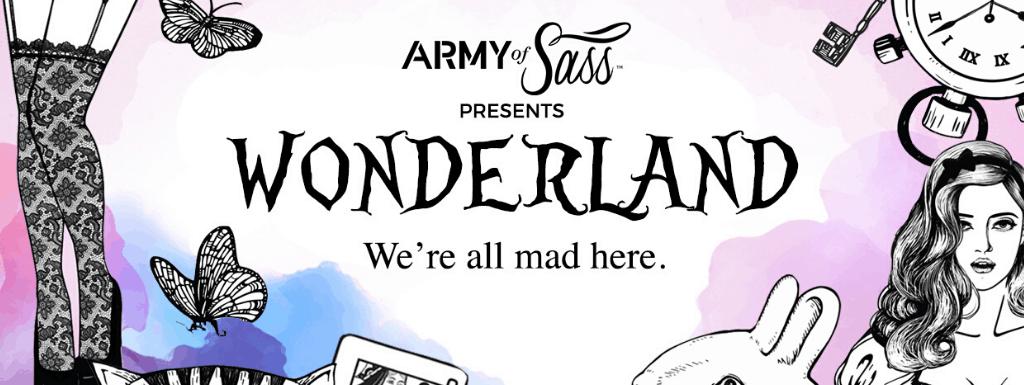 Army of Sass Presents Wonderland